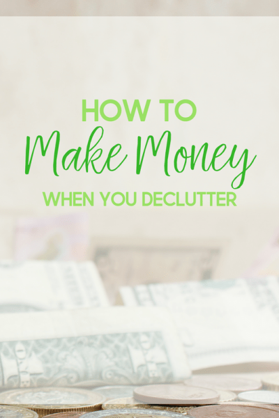 How To Make Make Money When You Declutter