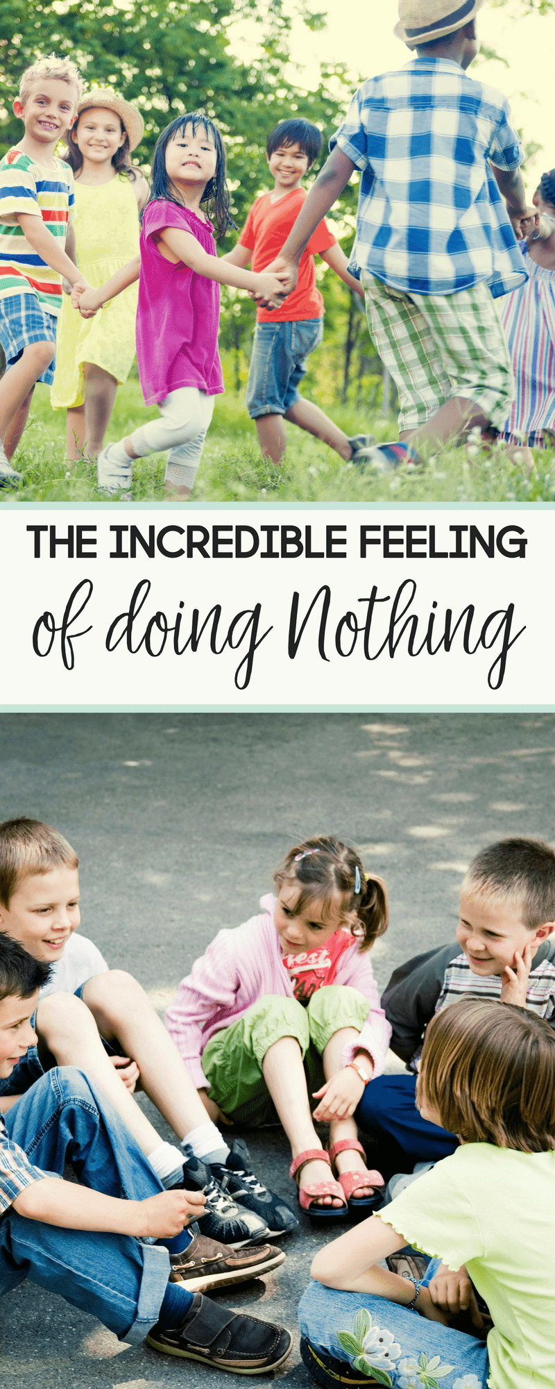 How often do you let your kids get bored and do nothing? There is an incredible feeling that comes along with doing absolutely nothing. Try it some time.