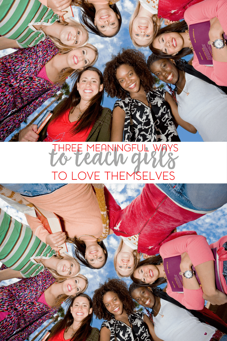 Raising a girl, even as women ourselves, can be tough- am I right? Let's talk about three meaningful ways to teach girls to love themselves.