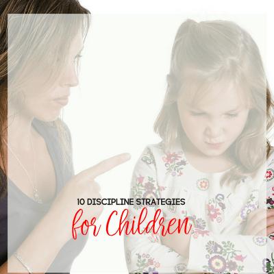 10 Discipline Strategies for Children and Parents