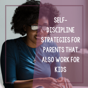 10 Discipline Strategies for Children and Parents 11