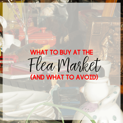 What to Buy and What to Avoid at a Flea Market
