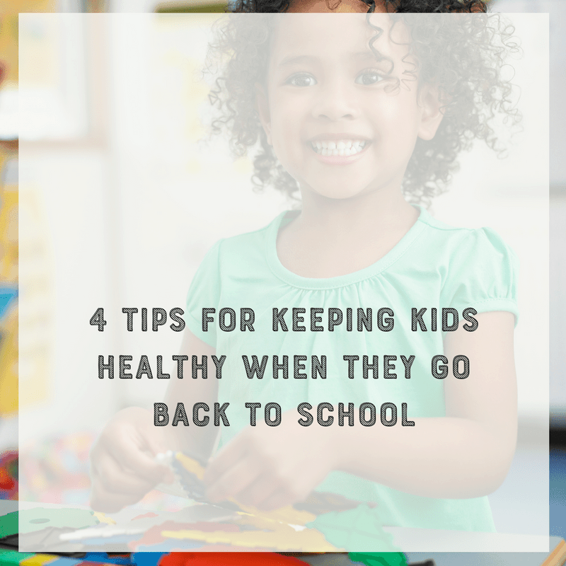 4 Tips for Keeping Kids Healthy When They Go Back to School