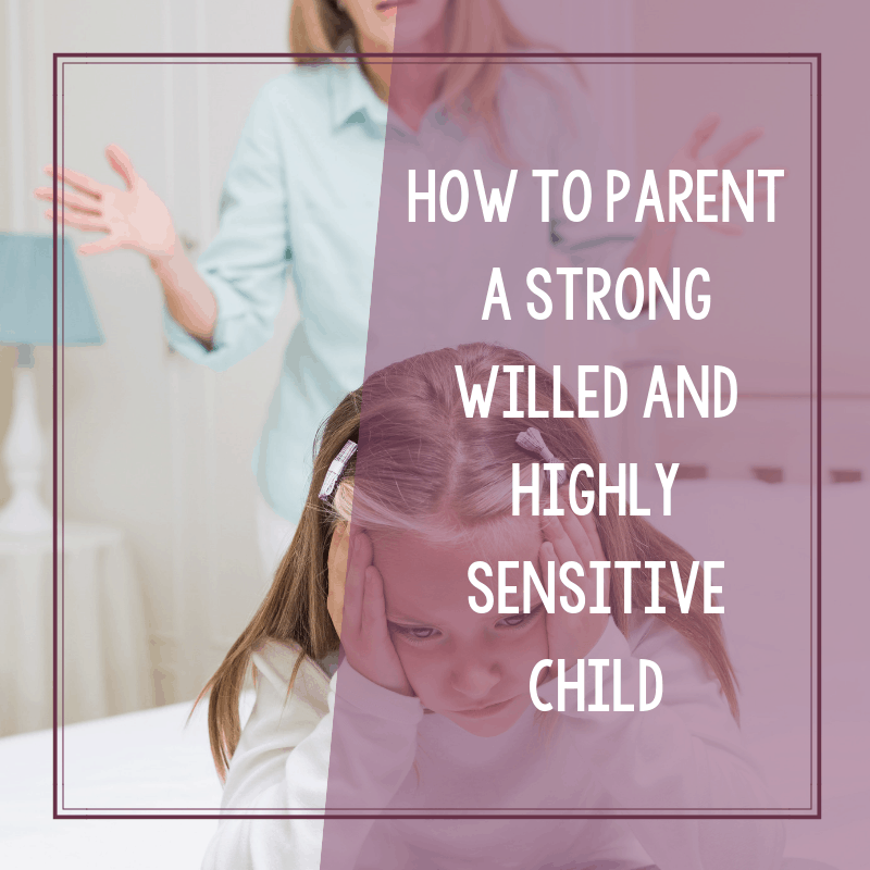 I was a Strong Willed, Highly Sensitive Child- and Now I'm Raising One 4