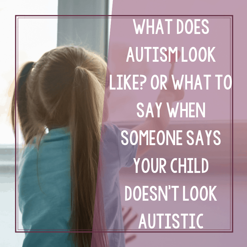 What Does It Mean To Look Autistic >> What Does Autism Look Like