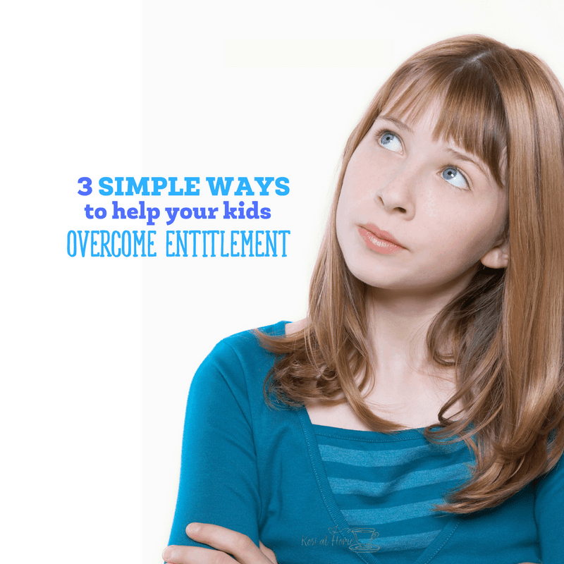 3 Simple Ways to Help Your Kids Overcome the Entitlement Mentality 1