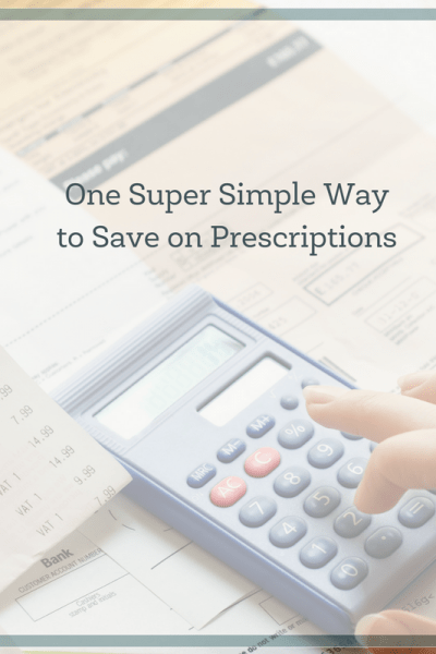 One Super Simple Way to Save Money on Prescriptions