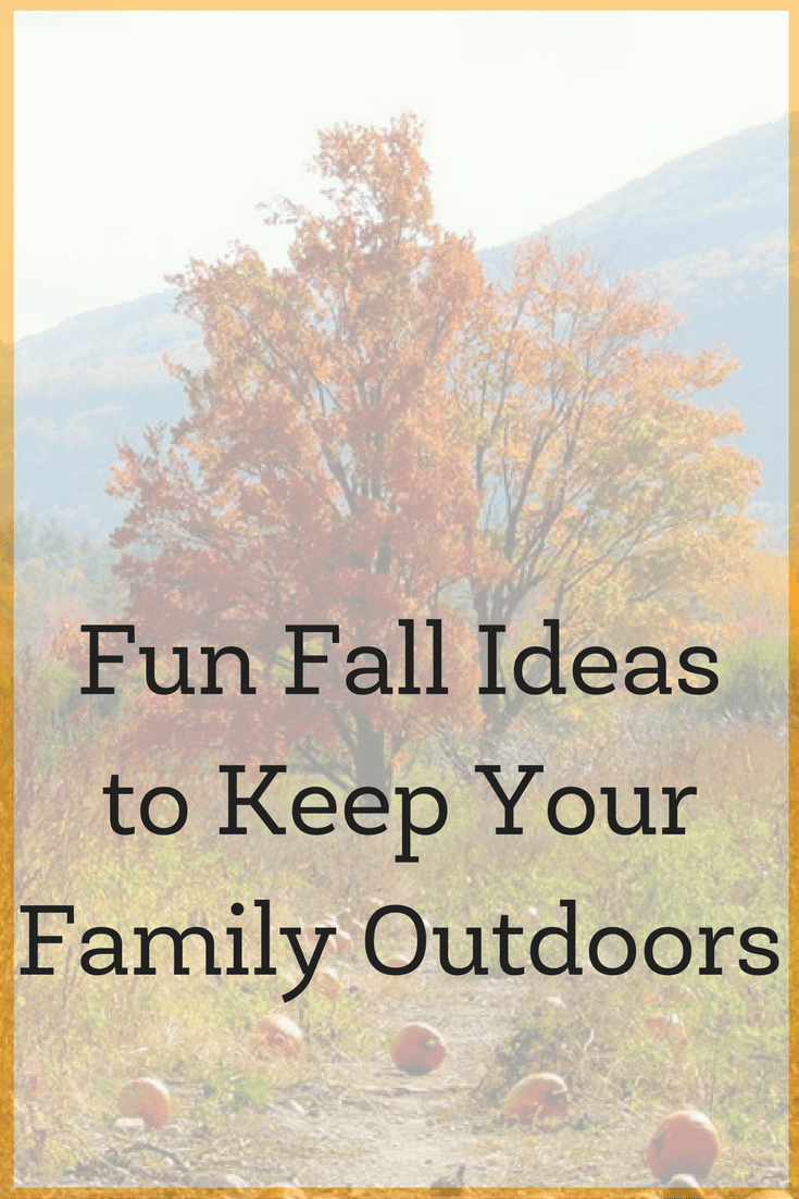 Fall Fun Ideas to Keep Your Family Outdoors 1
