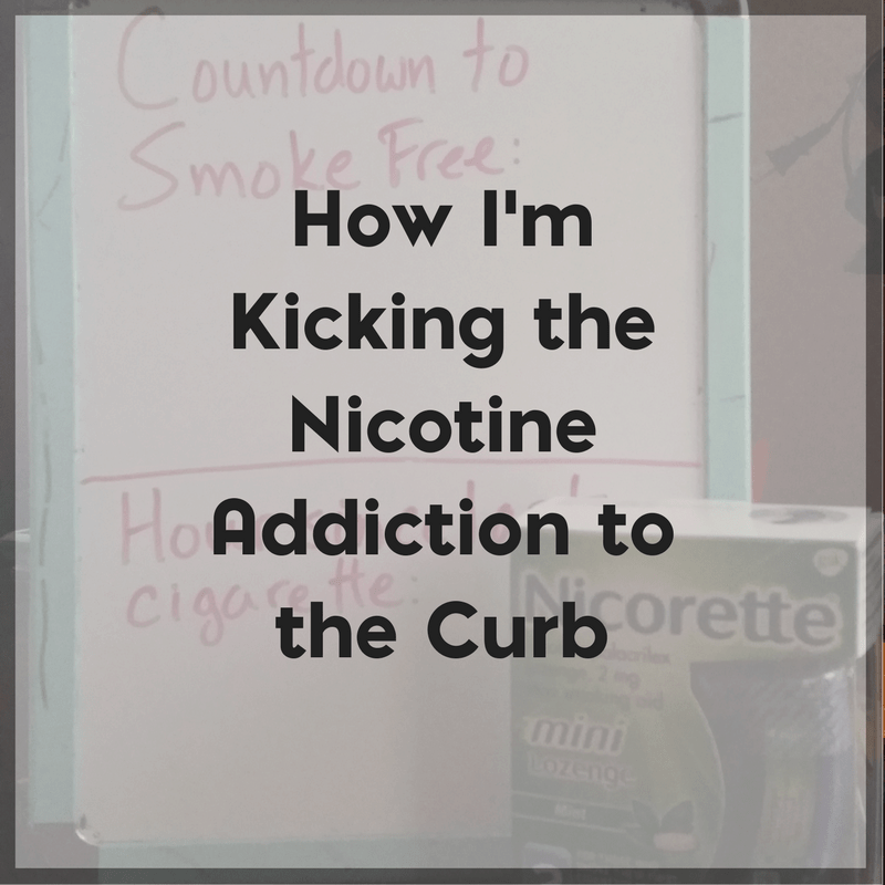 How I'm Kicking the Nicotine Addiction to the Curb for Good 2