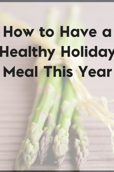 How to Have a Healthy Holiday Meal This Year
