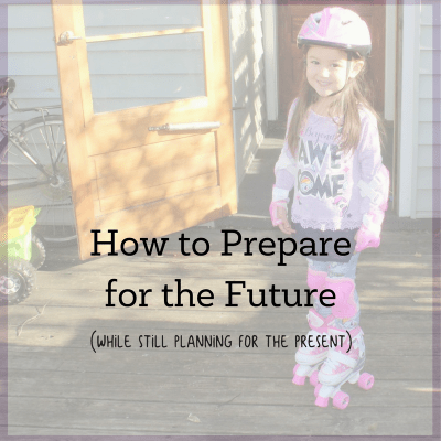 How to Prepare for the Future While Still Planning for the Present