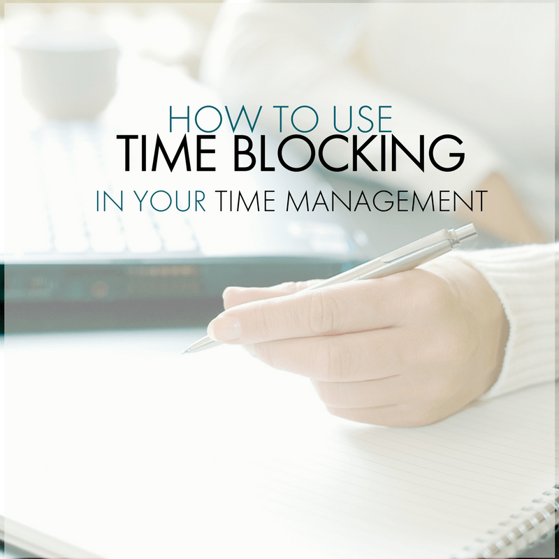 How to Effectively Use Time Blocking as a Stay at Home Mom (or Work at Home Mom)