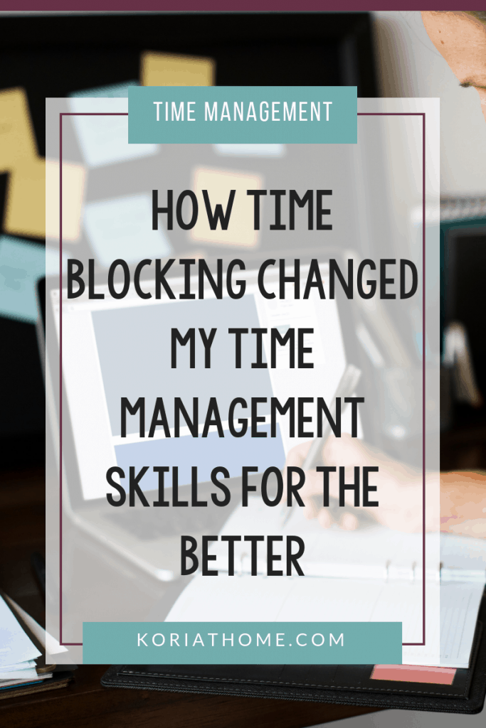 How to Effectively Use Time Blocking as a Stay at Home Mom (or Work at Home Mom) 3