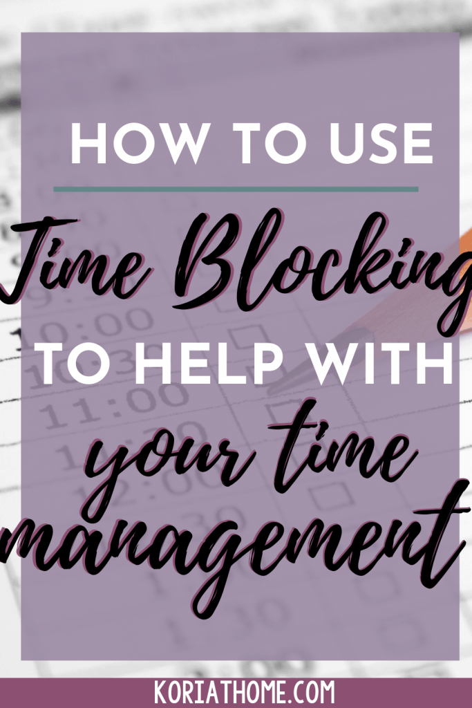 How to Effectively Use Time Blocking as a Stay at Home Mom (or Work at Home Mom) 1