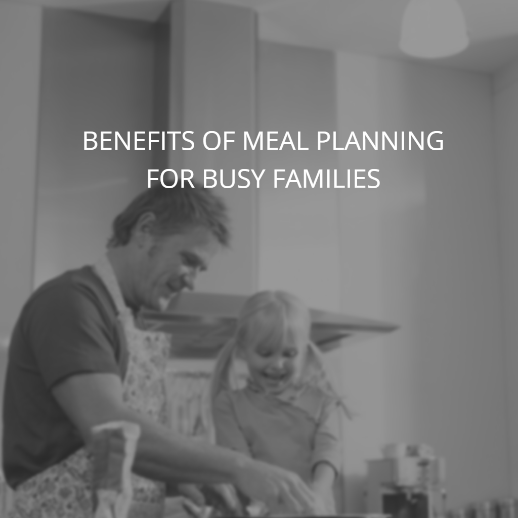 Benefits of Meal Planning for Busy Families with Special Needs Kids 1