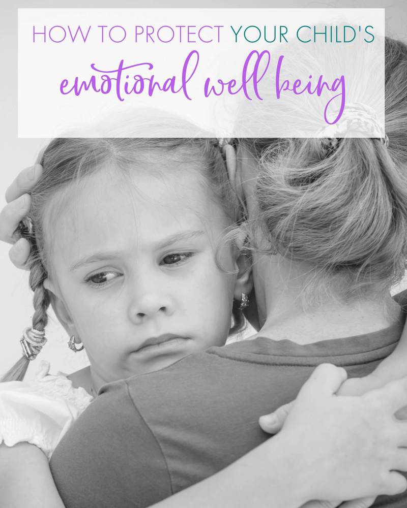 When it comes to parenting, we want to protect our children as much as possible. Here's how to protect your child's emotional well-being.