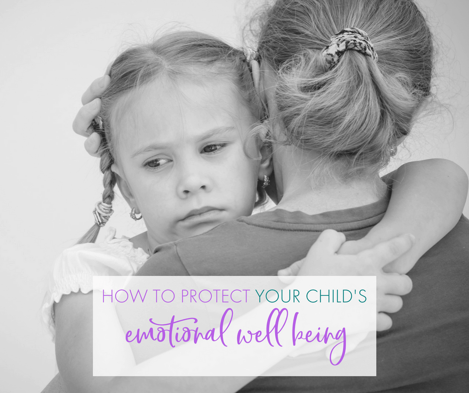 How to Protect Your Child's Emotional Well Being 2