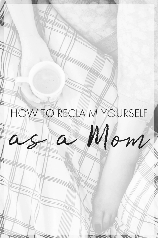 As women, we have a tendency to lose our sense of self when we become moms. And while there's nothing wrong with that, I would still encourage you to reclaim yourself.