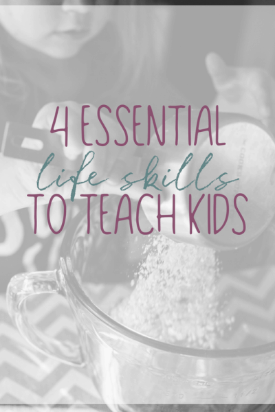 4 Essential Life Skills to Teach to Your Daughters and Sons
