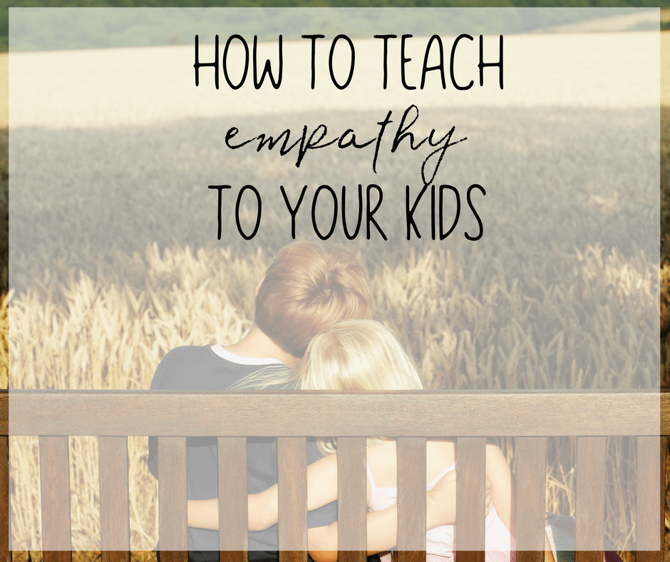 Easy Ways for How to Teach Empathy to Your Kids 2
