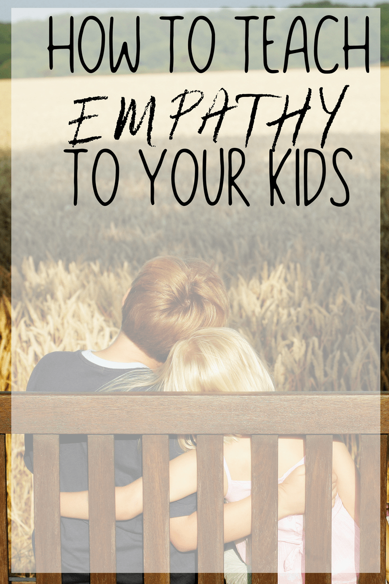 Are you raising a child with empathy? Here's how to teach empathy to your kids.