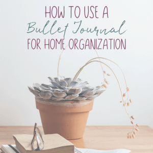 How to Use a Bullet Journal for Home Organization