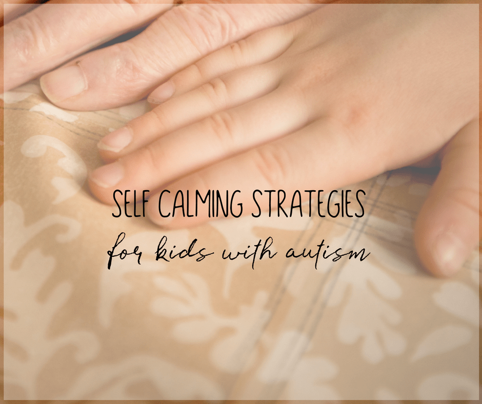 Self Calming Strategies and Techniques for Kids with Autism 5