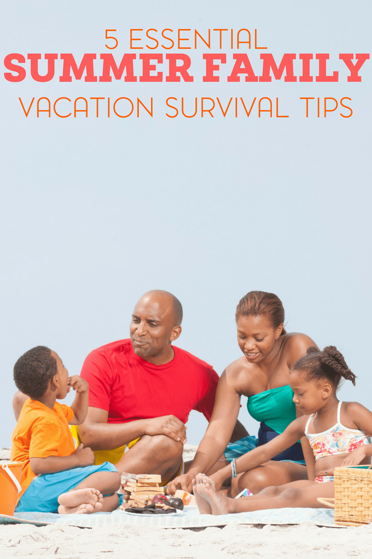5 Essential Summer Family Vacation Survival Tips 1