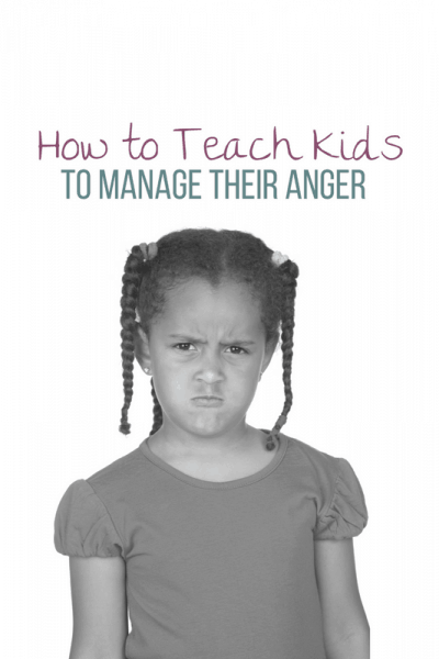 How to Teach Kids to Manage Their Anger: Ideas and Tips for Parents