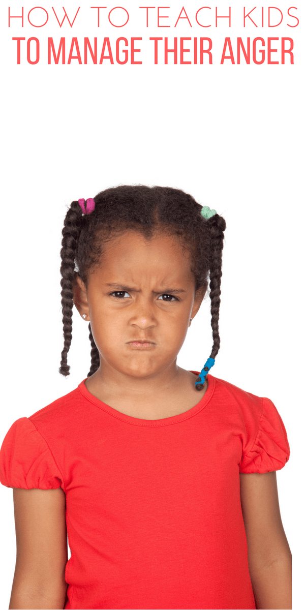 How to teach kids to manage their anger: practical strategies and techniques.