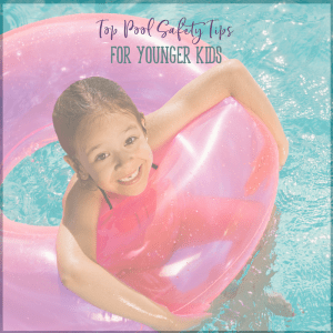 Practical Pool Safety Tips for Toddlers and Preschoolers