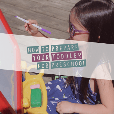 How to Best Prepare Your Toddler for Preschool