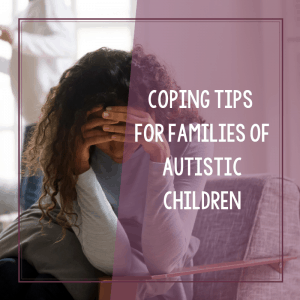 Coping Tips for Families with Autistic Children 4