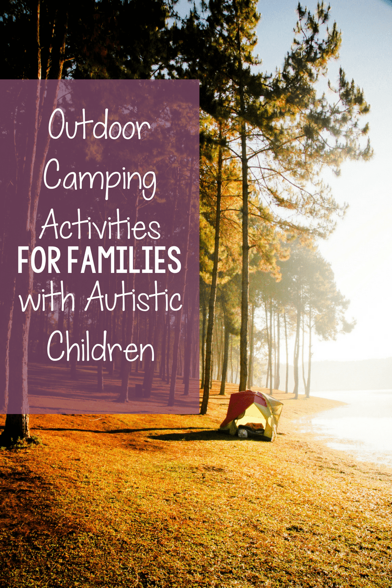 Camping Tips for Families with Autistic Children: The Ultimate Guide 4