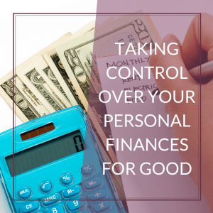 Take Control Of Your Personal Finances