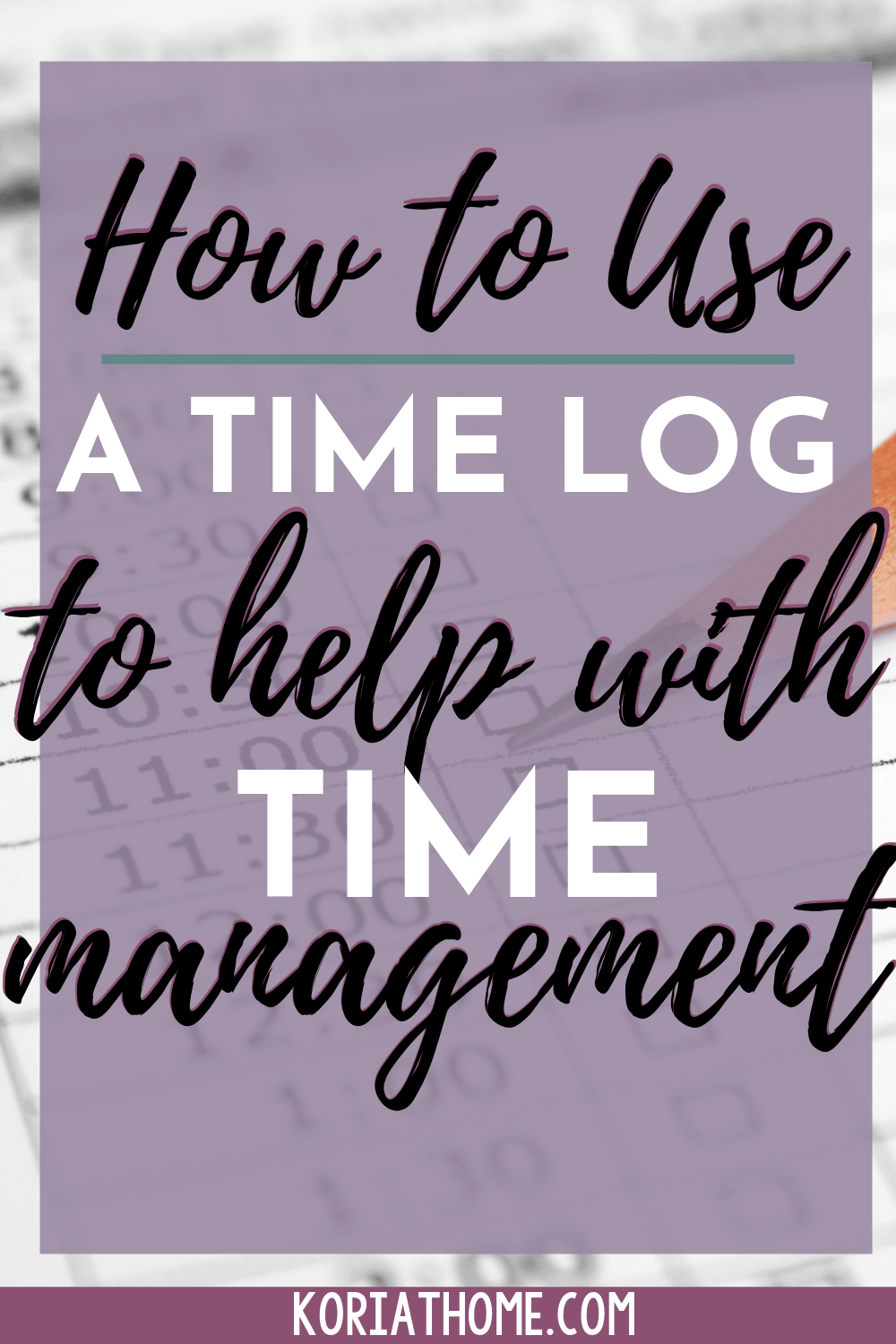 How to Use a Time Log to Help with Time Management 2