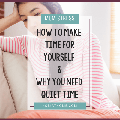 How to Make Time For Yourself and Why You Need Quiet Time