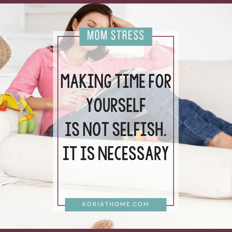 Why Taking Time for Yourself is Not Selfish but Necessary for Moms 1