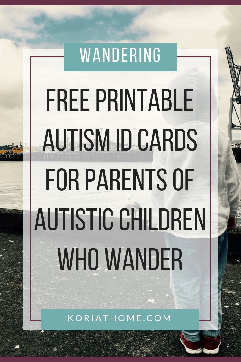 Image with text about free printable autism ID cards for parents of autistic children who wander.