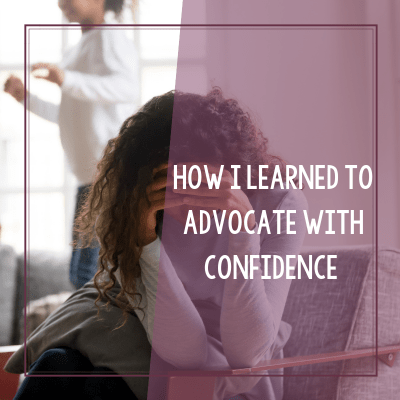 How I Learned to Become My Child's Advocate