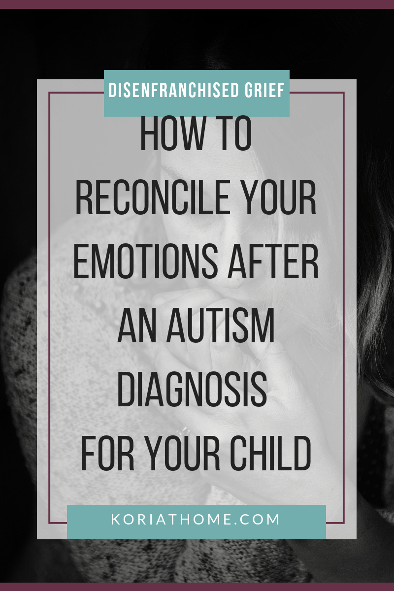 Parental Grief and Autism Diagnosis: Reconciling Your Emotions 1