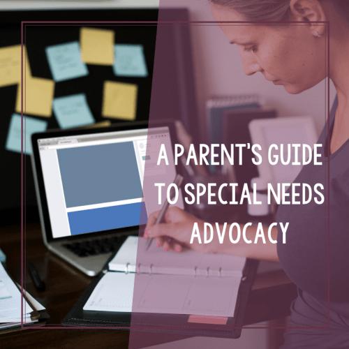 A Parent's Guide to Special Needs Advocacy