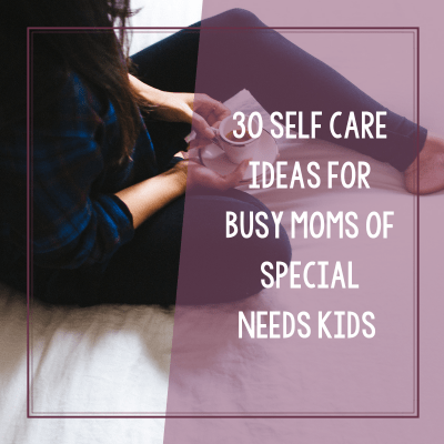 30 Days of Self Care Ideas for Busy Moms