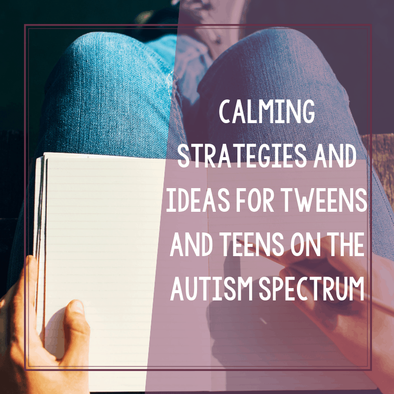 Autism Calming Strategies for Teenagers and Tweens 2