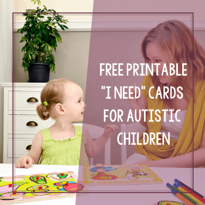 Free Printable I Need Cards for Autistic Children to Use