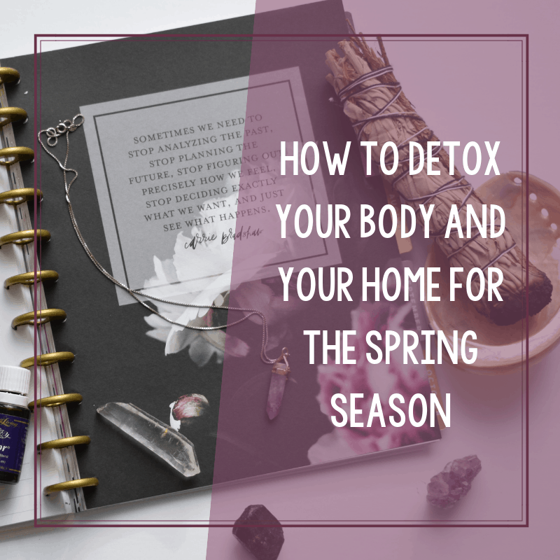 How to Detox Your House and Your Body for Spring 3