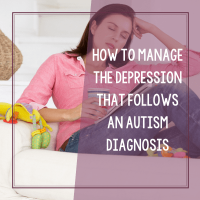 Managing Depression Following the Autism Diagnosis
