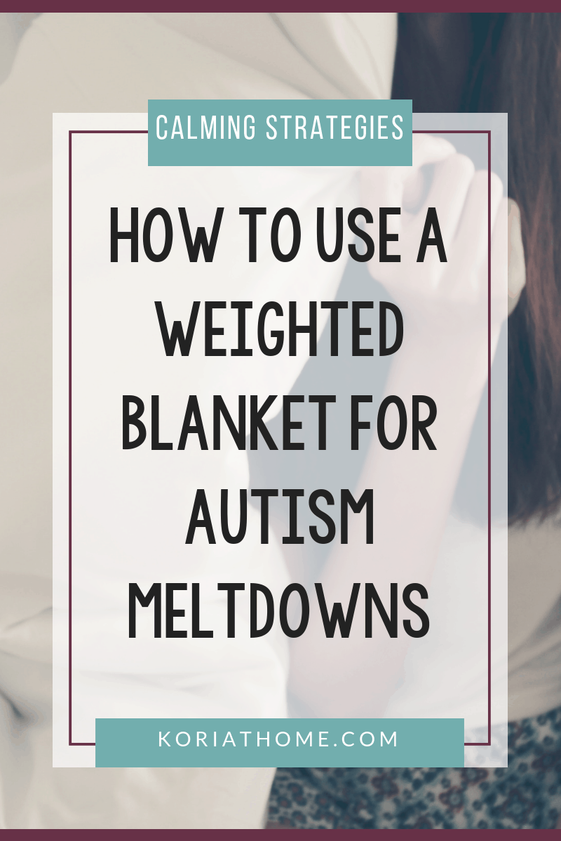 How to Use a Weighted Blanket For Calming an Autism Meltdown