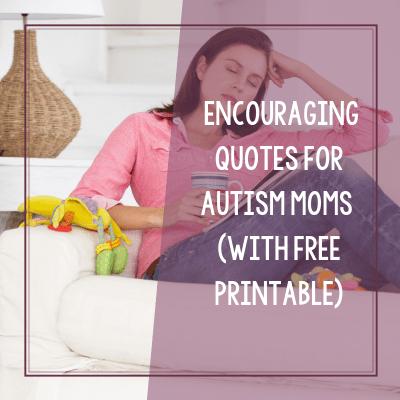 Encouraging Quotes for Moms of Autistic Children
