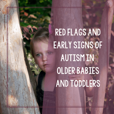 Red Flags and Early Signs of Autism in Older Babies